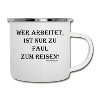 """Emaille-Tasse """"Zu faul zu Reisen"""""""