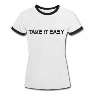 """T-Shirt """"Take it easy"""""""