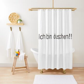 "Duschvorhang ""Ich bin duschen!!"""